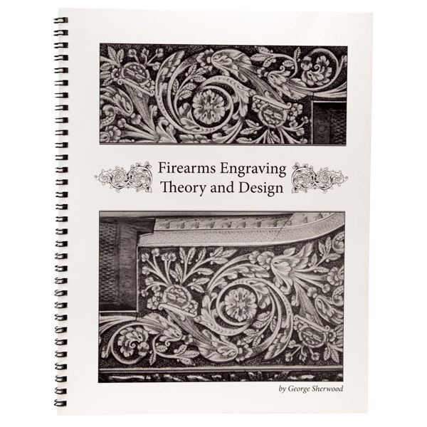 Firearms Engraving Theory and Design